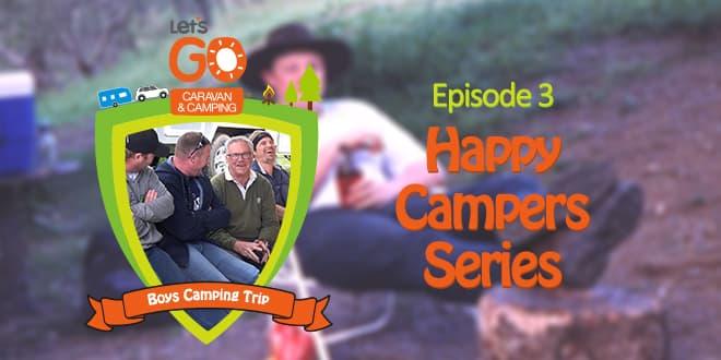 Happy Campers Series – Boys Camping Weekend